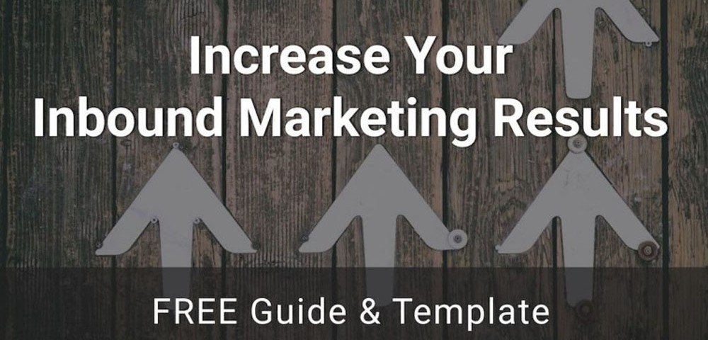 Increase Your Inbound Marketing Results