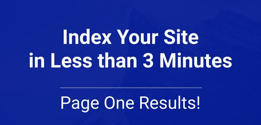 Index your Site in less than three minutes