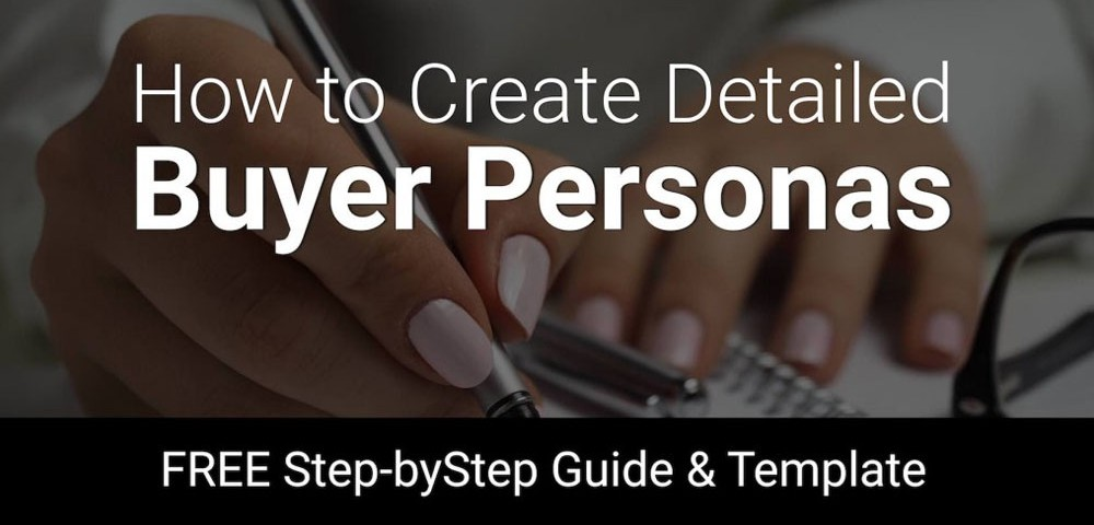 Create a Detailed Buyer Persona