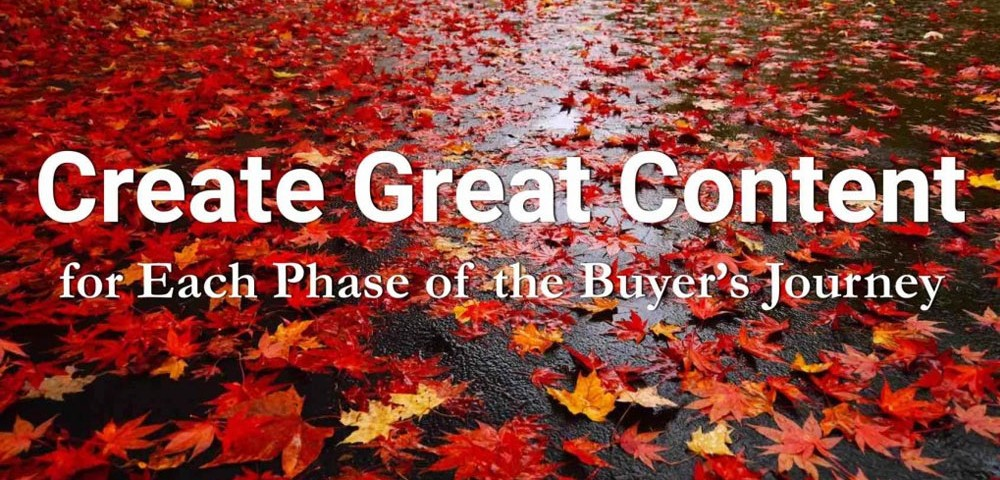 How to Create Content for Each Phase of the Buyers Journey